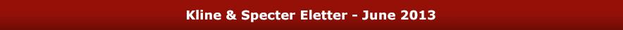 Kline & Specter Eletter - February 2013